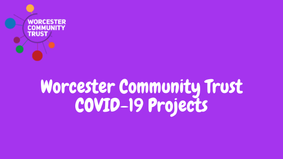 Worcester Community Trust COVID-19 Projects